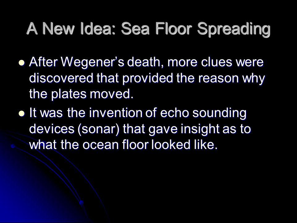 A New Idea: Sea Floor Spreading