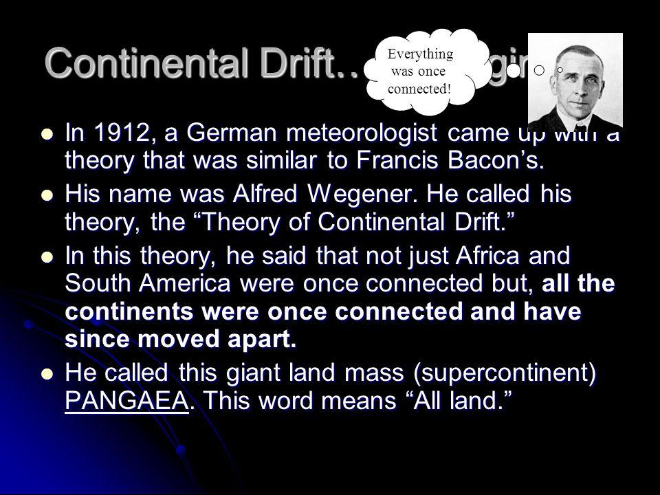 Continental Drift…the beginning