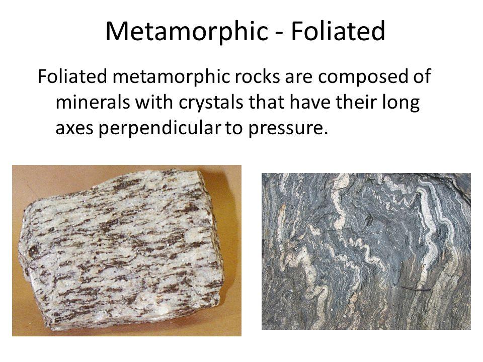 Metamorphic - Foliated
