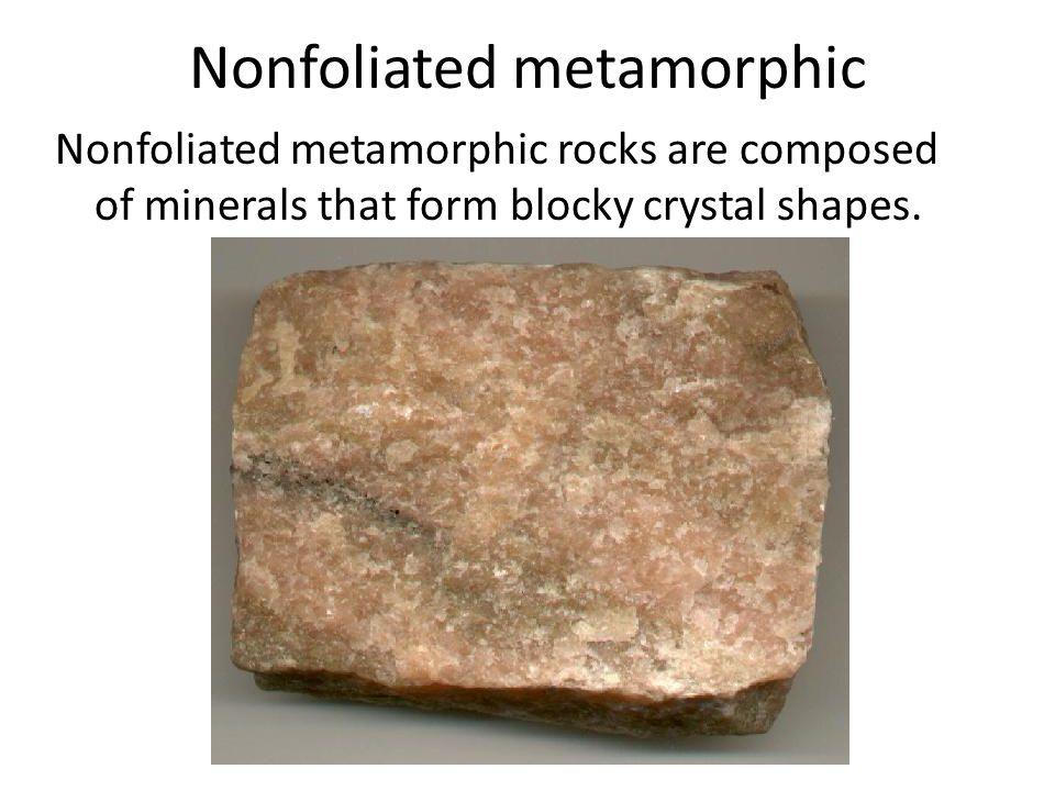 Nonfoliated metamorphic