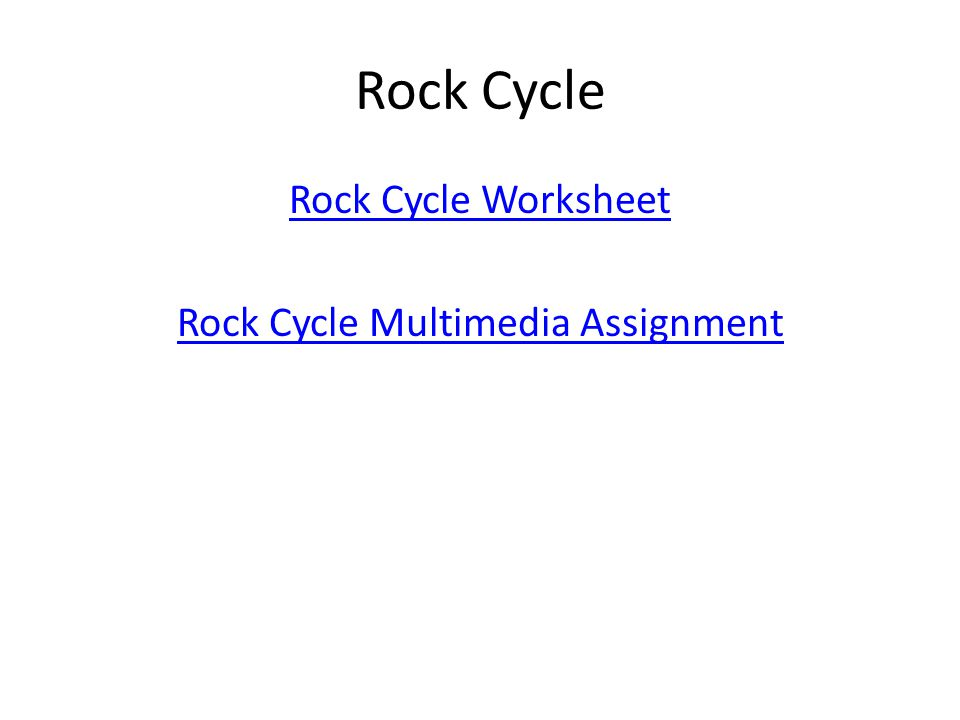 Rock Cycle Worksheet Rock Cycle Multimedia Assignment