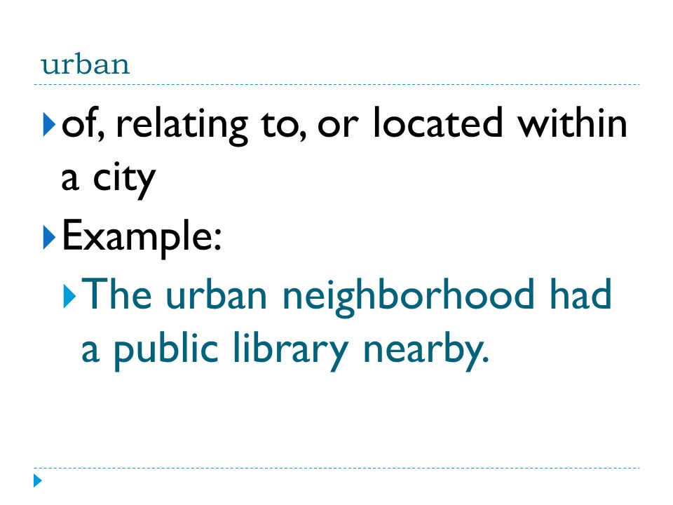 of, relating to, or located within a city Example: