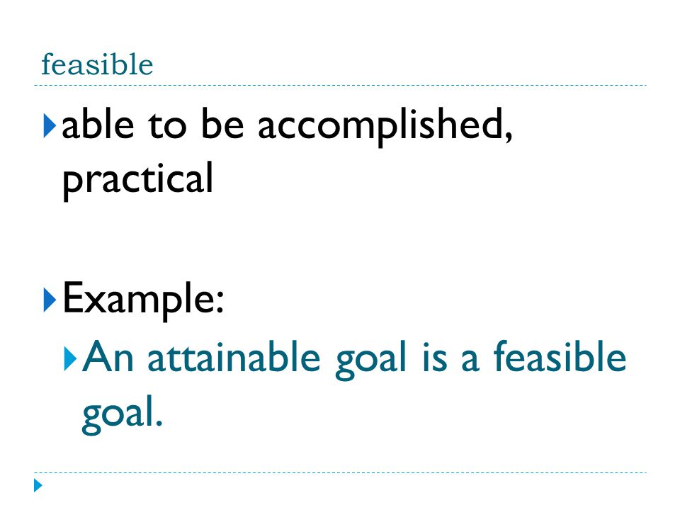 able to be accomplished, practical