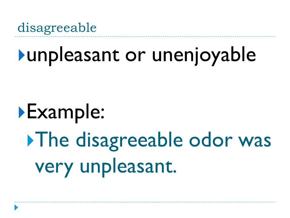 unpleasant or unenjoyable Example:
