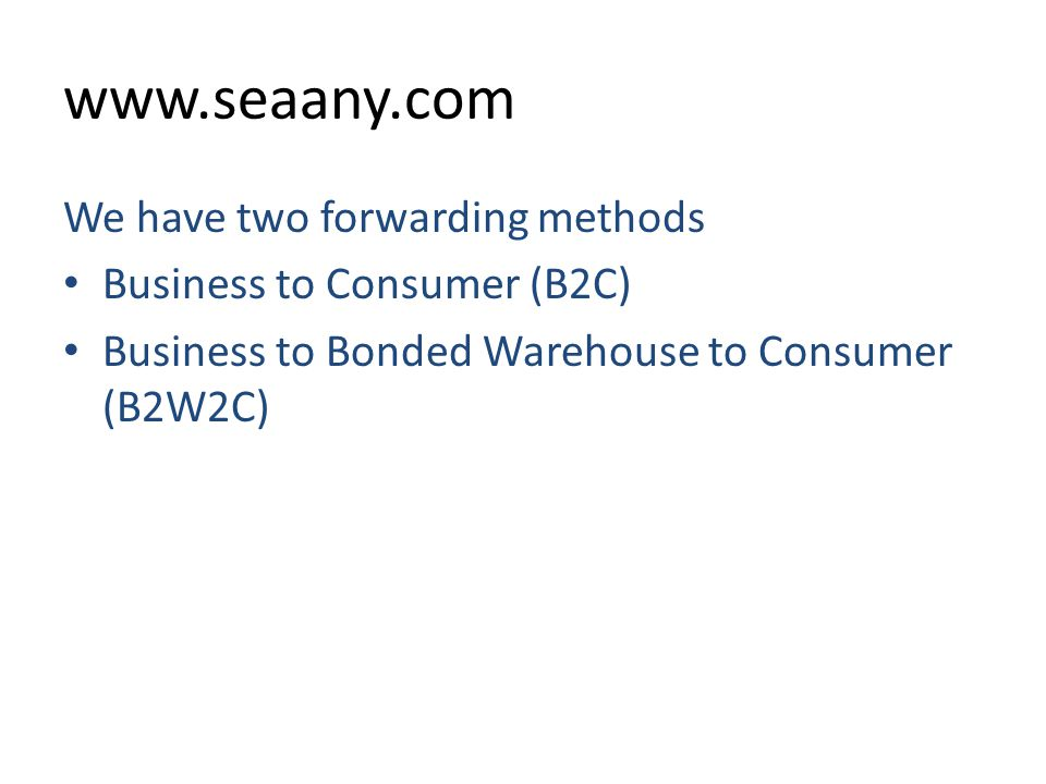 www.seaany.com We have two forwarding methods