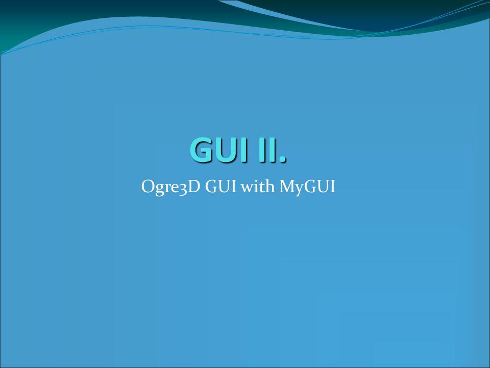 2012. 11. 8. GUI II. Ogre3D GUI with MyGUI