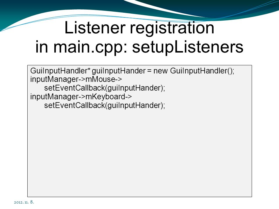 Listener registration in main.cpp: setupListeners
