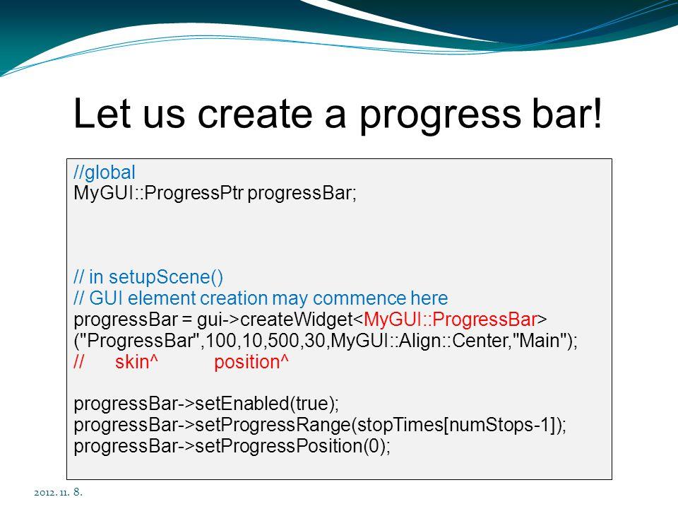 Let us create a progress bar!