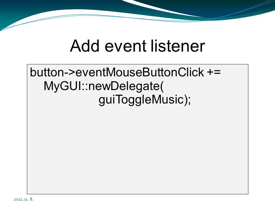 Add event listener button->eventMouseButtonClick +=