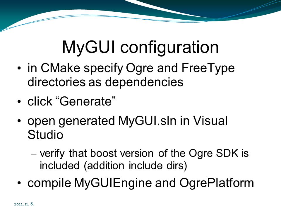MyGUI configuration in CMake specify Ogre and FreeType directories as dependencies. click Generate