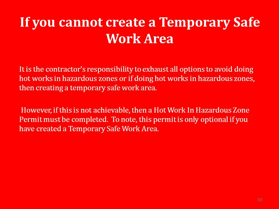 If you cannot create a Temporary Safe Work Area