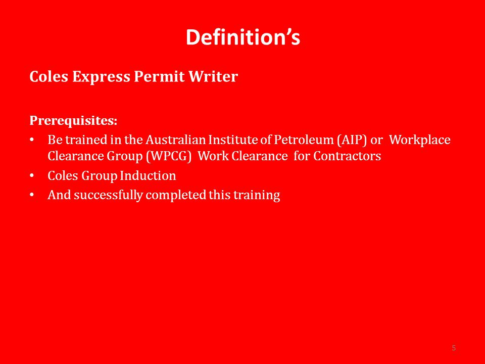 Definition's Coles Express Permit Writer Prerequisites: