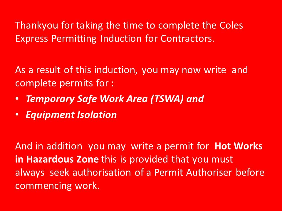 Thankyou for taking the time to complete the Coles Express Permitting Induction for Contractors.