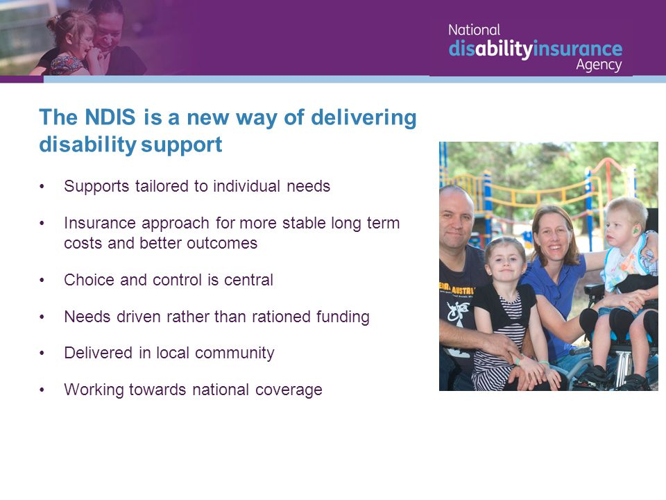 The NDIS is a new way of delivering disability support