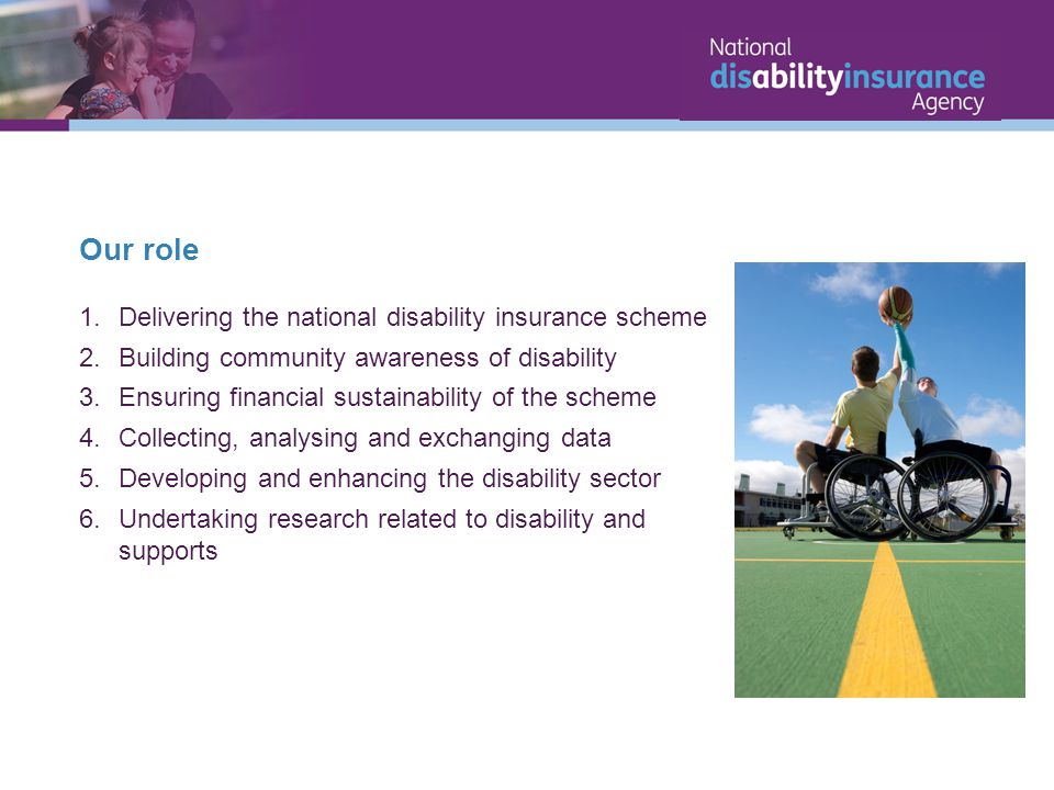 Our role Delivering the national disability insurance scheme