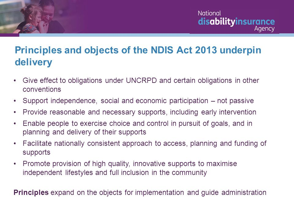 Principles and objects of the NDIS Act 2013 underpin delivery