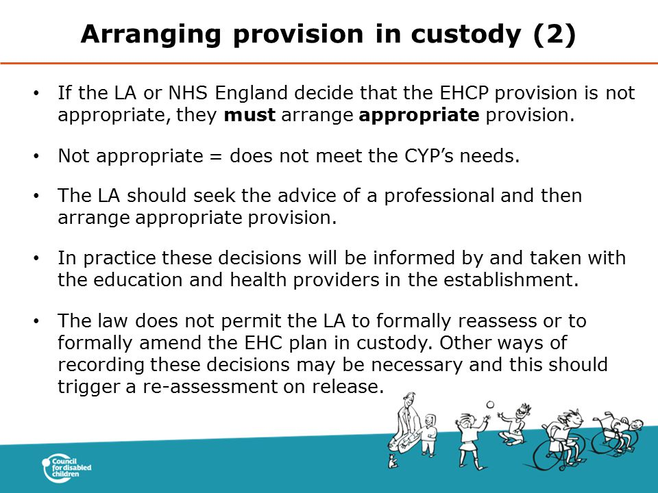 Arranging provision in custody (2)