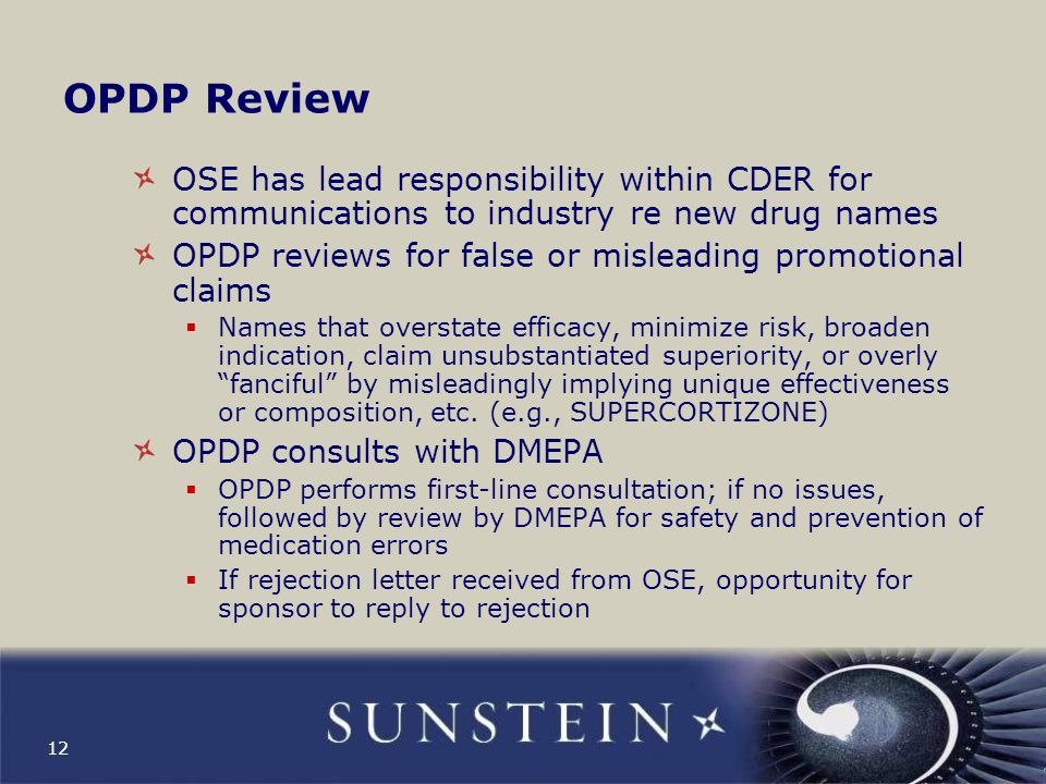 OPDP Review OSE has lead responsibility within CDER for communications to industry re new drug names.