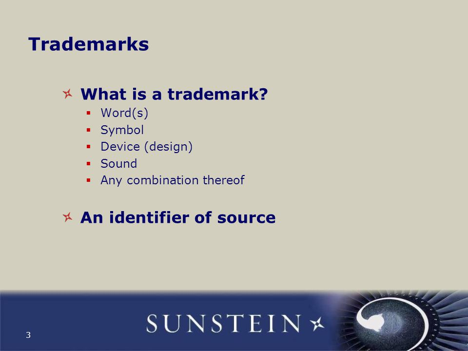 Trademarks What is a trademark An identifier of source Word(s) Symbol