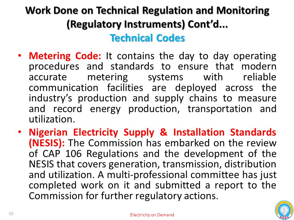 Work Done on Technical Regulation and Monitoring (Regulatory Instruments) Cont'd... Technical Codes