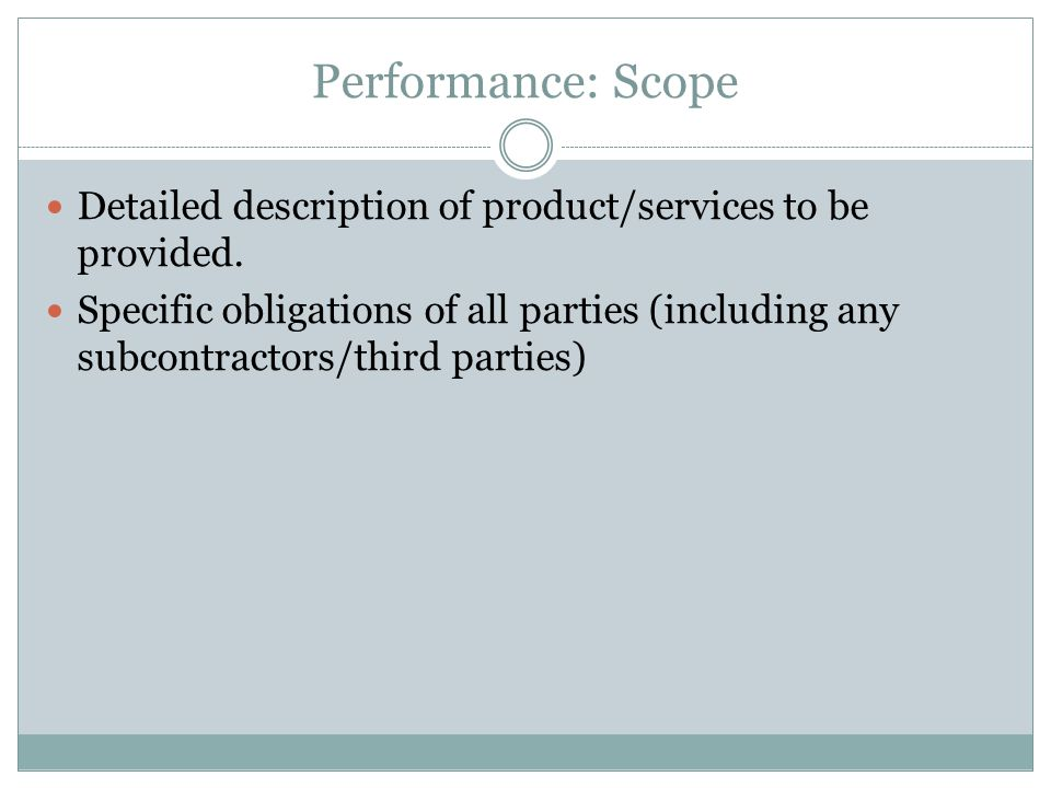 Performance: Scope Detailed description of product/services to be provided.