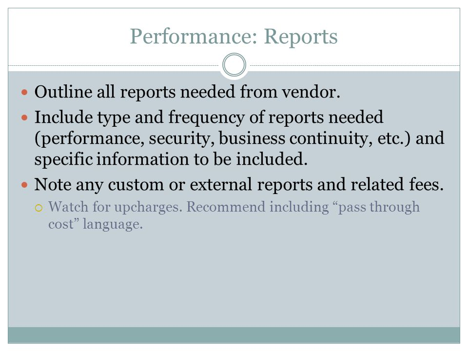 Performance: Reports Outline all reports needed from vendor.