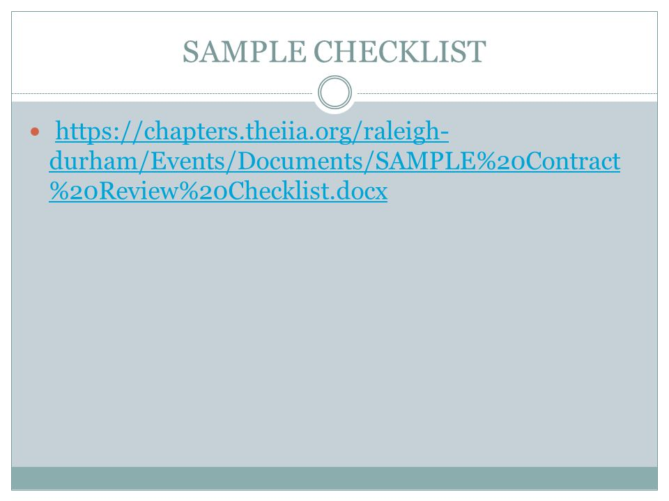 SAMPLE CHECKLIST https://chapters.theiia.org/raleigh-durham/Events/Documents/SAMPLE%20Contract%20Review%20Checklist.docx.