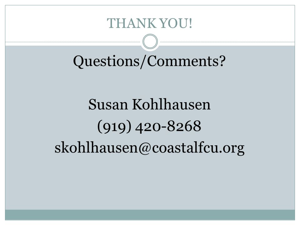 Questions/Comments Susan Kohlhausen (919) 420-8268