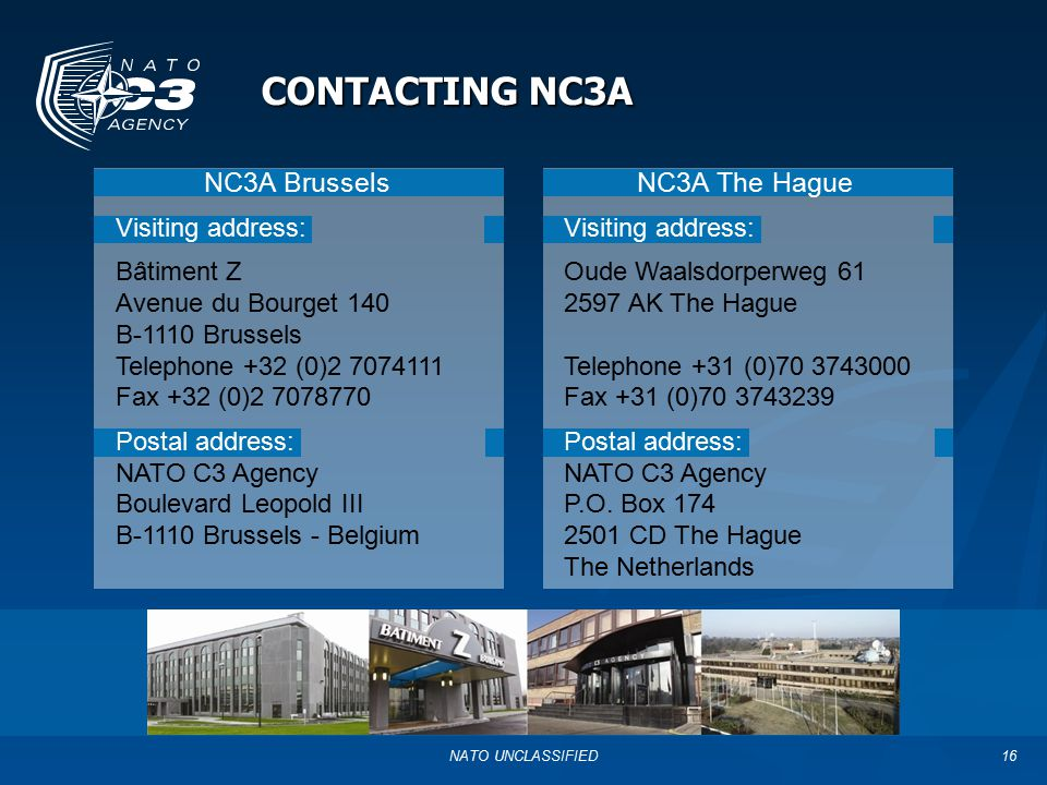 CONTACTING NC3A NC3A Brussels NC3A The Hague Visiting address: