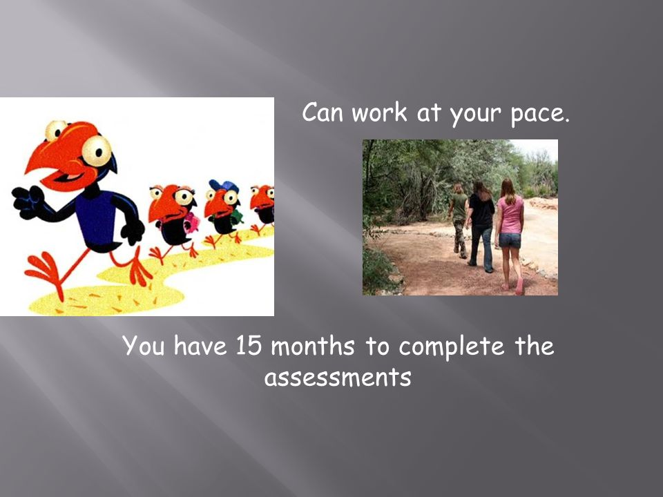 You have 15 months to complete the assessments