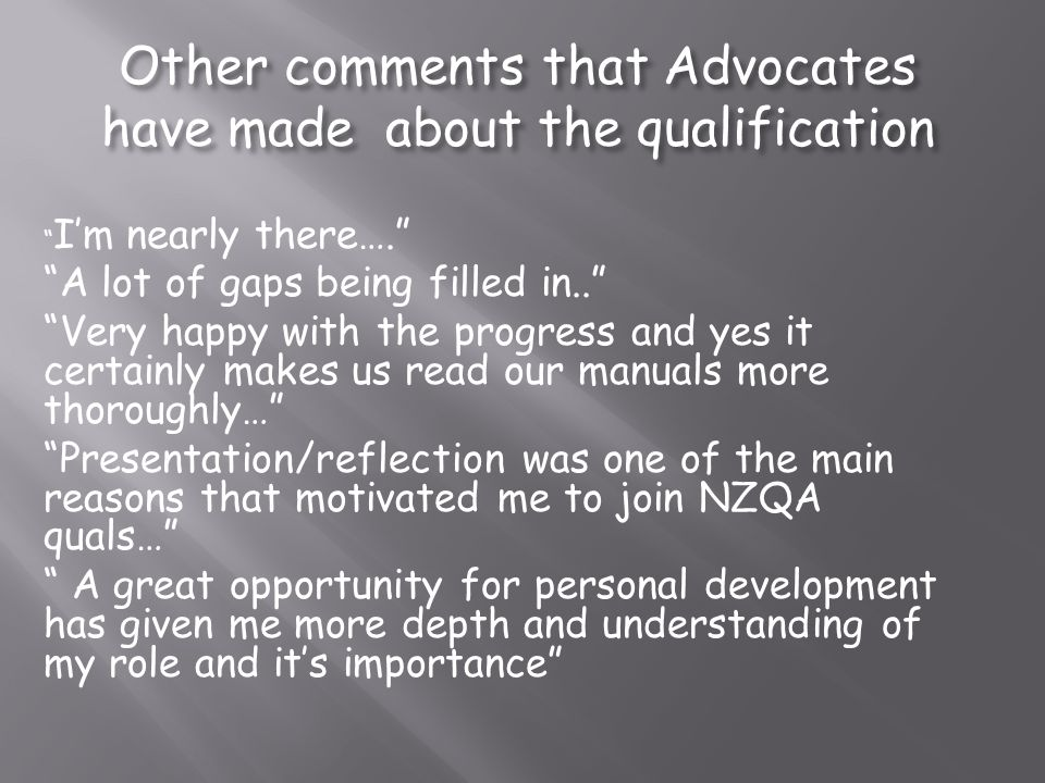 Other comments that Advocates have made about the qualification