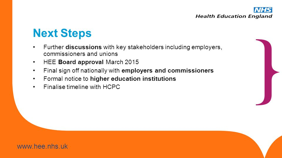 Next Steps Further discussions with key stakeholders including employers, commissioners and unions.