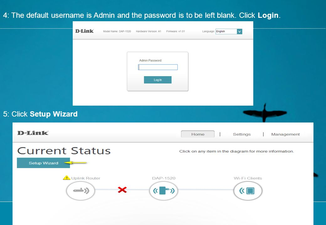 4: The default username is Admin and the password is to be left blank