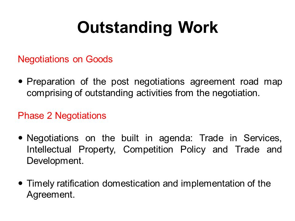 Outstanding Work Negotiations on Goods