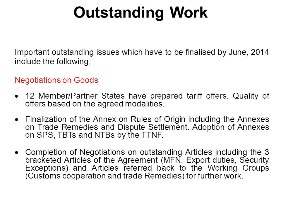 Outstanding Work Important outstanding issues which have to be finalised by June, 2014 include the following;