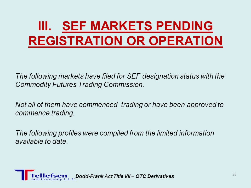 III. SEF MARKETS PENDING REGISTRATION OR OPERATION