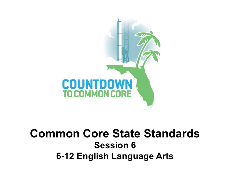 Common Core State Standards 6-12 English Language Arts