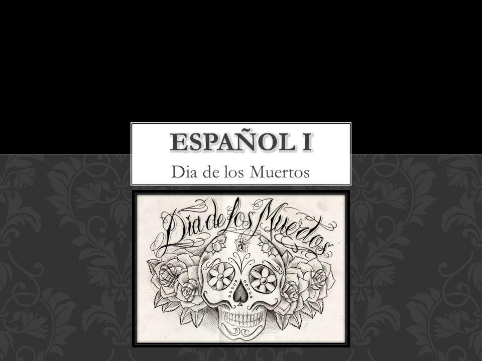 Español I Dia de los Muertos