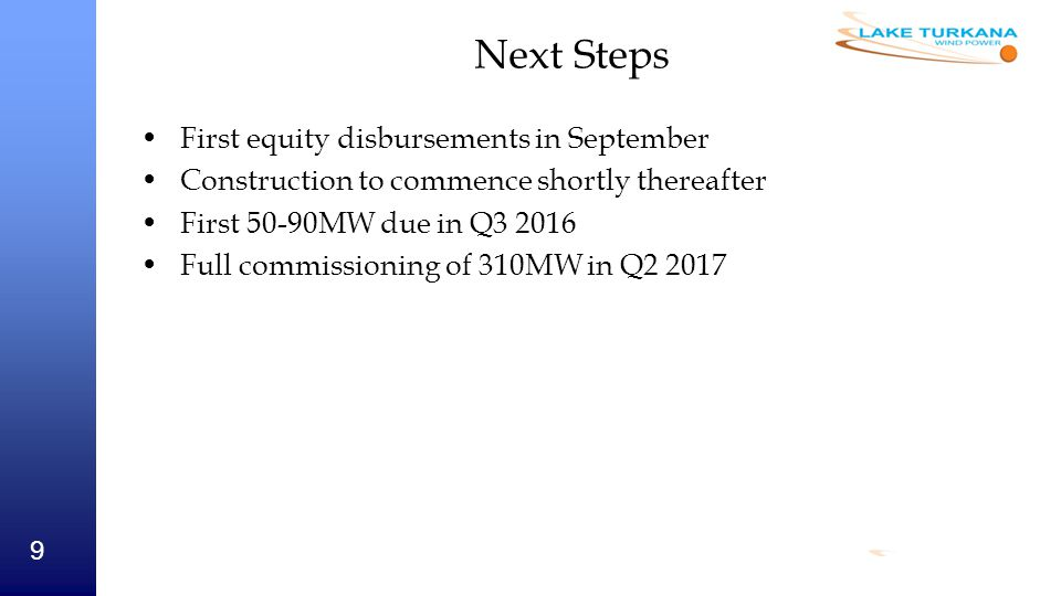 Next Steps First equity disbursements in September
