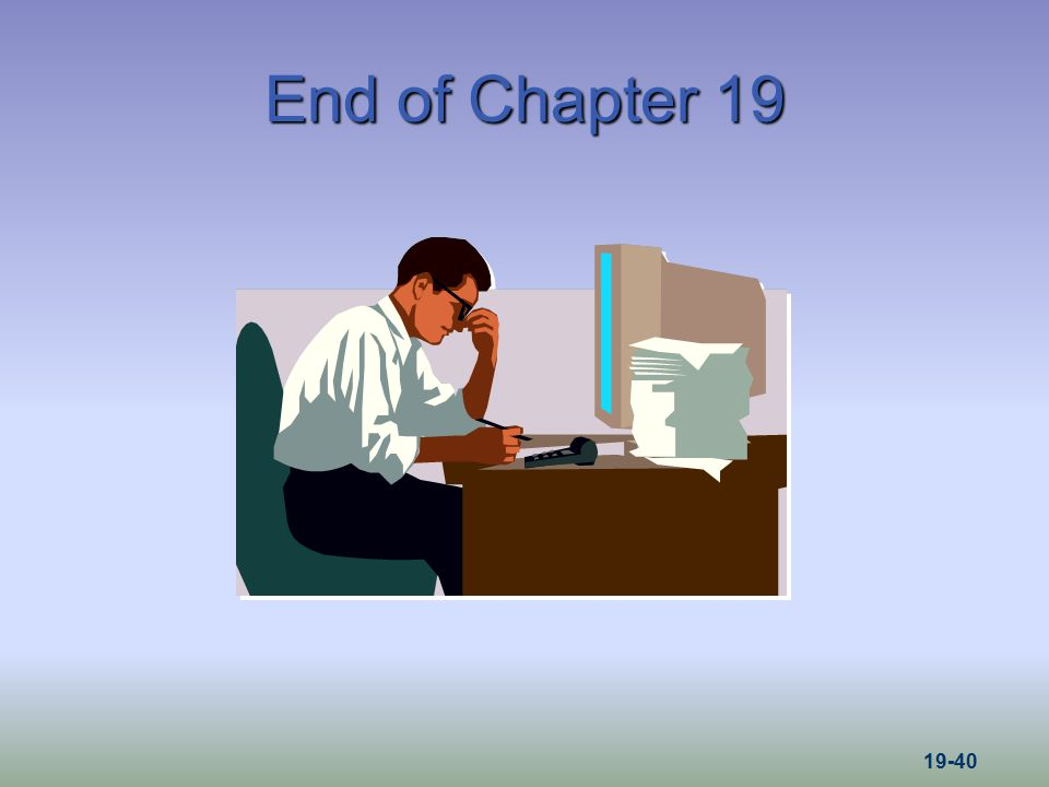 End of Chapter 19 19-40