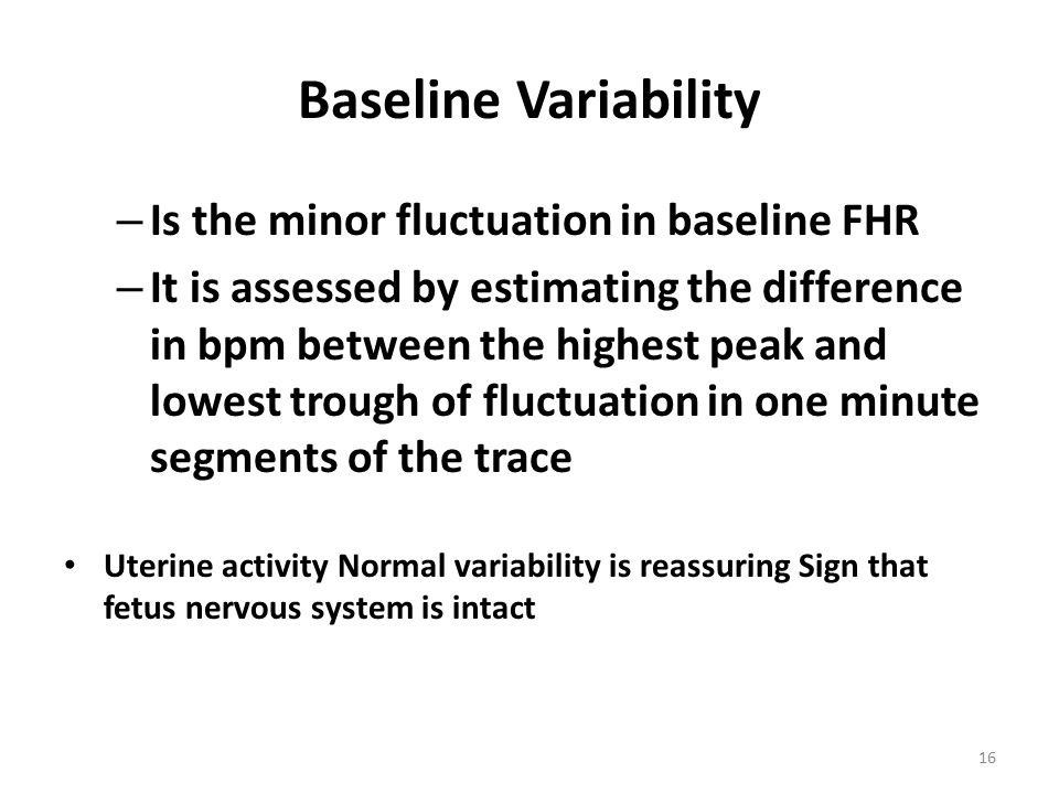 Baseline Variability Is the minor fluctuation in baseline FHR