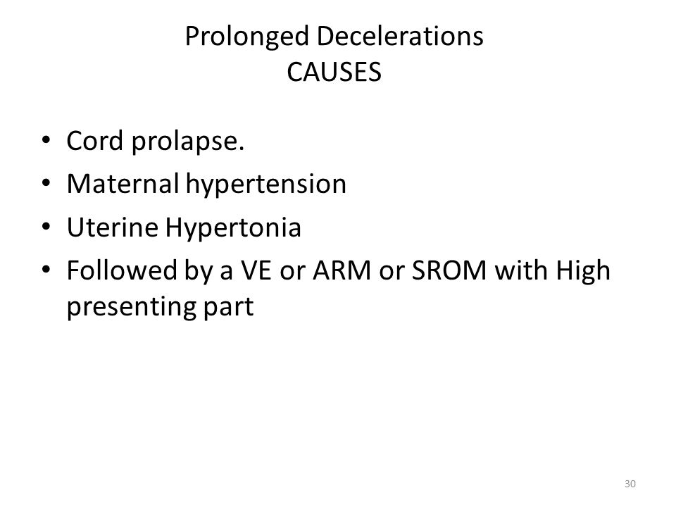 Prolonged Decelerations CAUSES