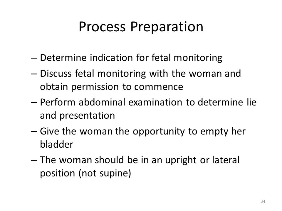 Process Preparation Determine indication for fetal monitoring