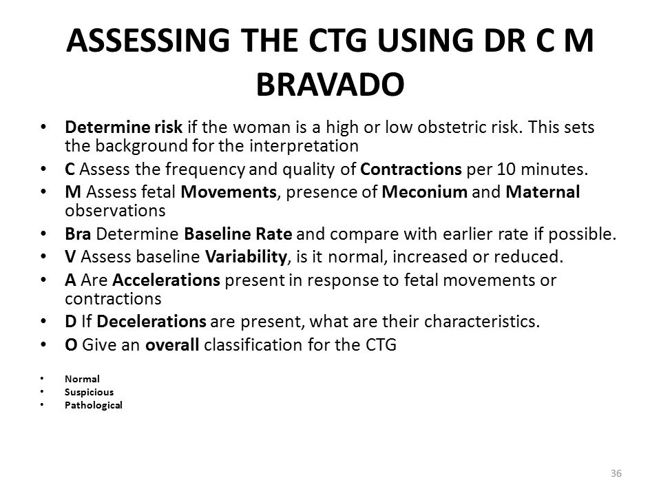 ASSESSING THE CTG USING DR C M BRAVADO