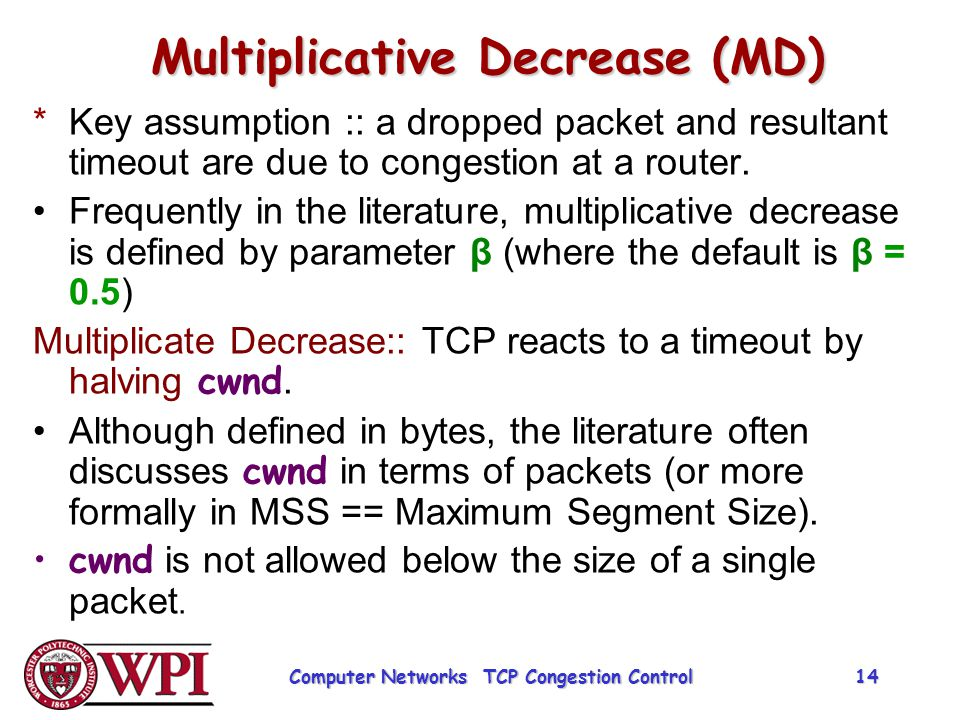 Multiplicative Decrease (MD)