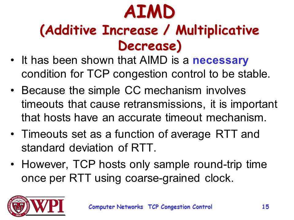 AIMD (Additive Increase / Multiplicative Decrease)