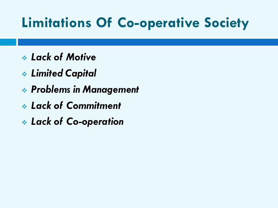 Limitations Of Co-operative Society