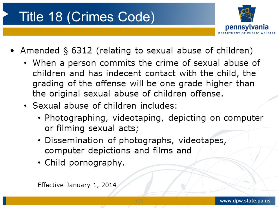 Title 18 (Crimes Code) Amended § 6312 (relating to sexual abuse of children)