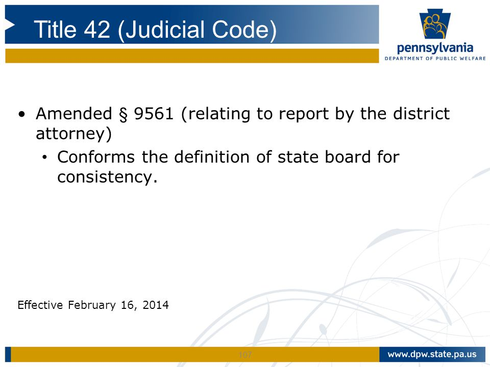 Title 42 (Judicial Code) Amended § 9561 (relating to report by the district attorney) Conforms the definition of state board for consistency.