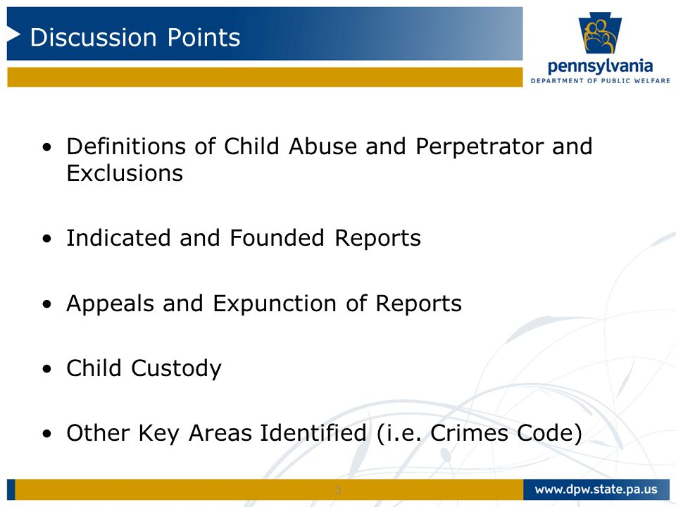 Discussion Points Definitions of Child Abuse and Perpetrator and Exclusions. Indicated and Founded Reports.